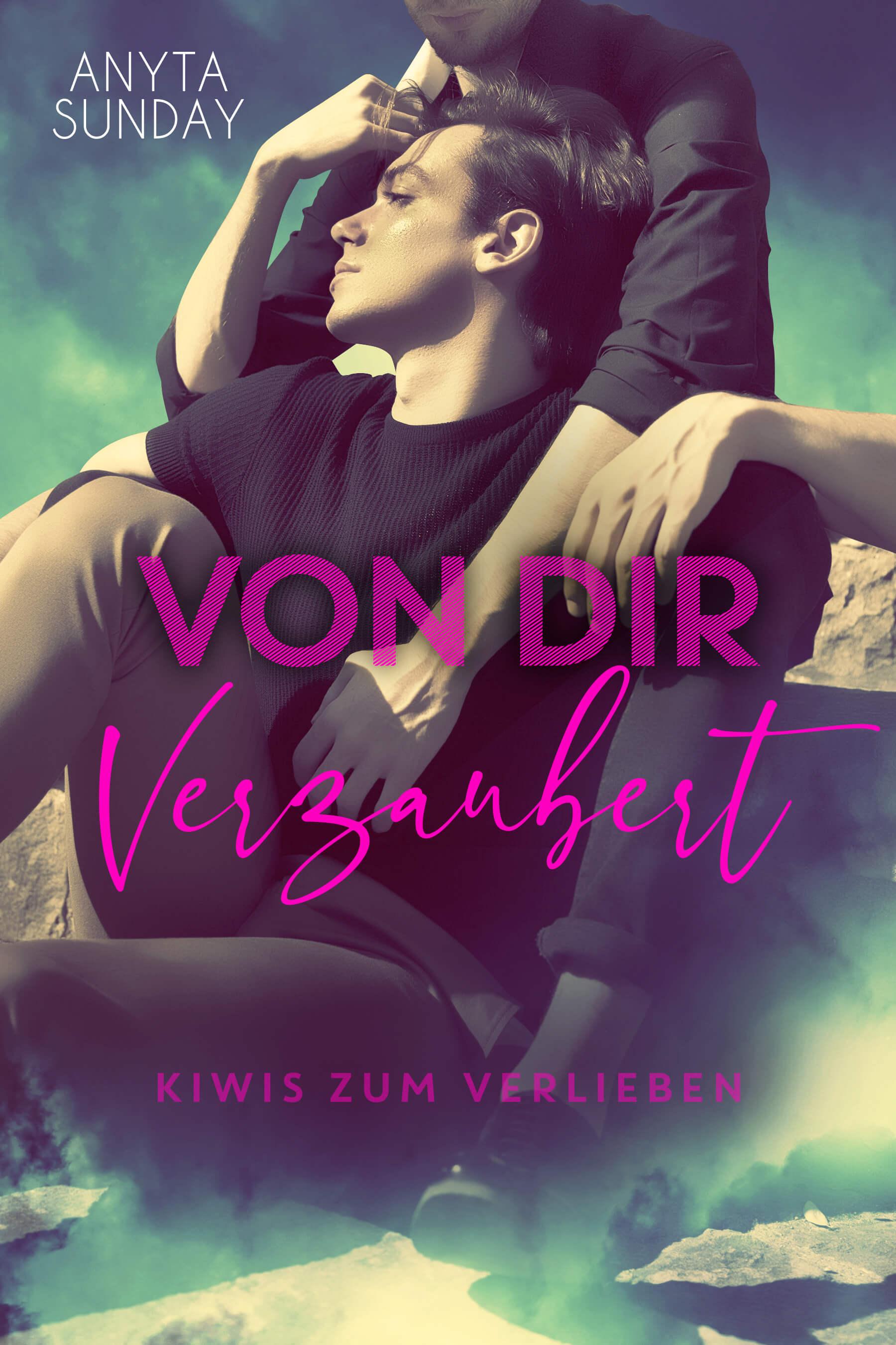 Von Dir Verzaubert Anyta Sunday Gay Romance Kiwis Zum Verlieben